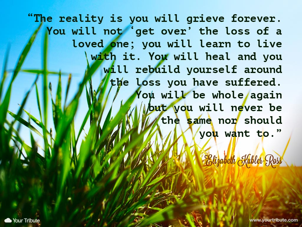 Elizabeth-Kubler-Ross-you-will-grieve-forever